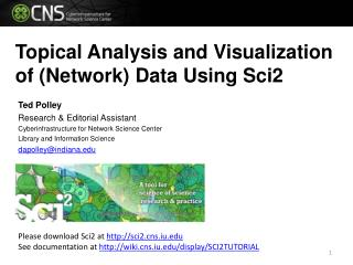 Topical Analysis and Visualization of (Network) Data Using Sci2