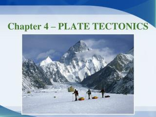 Chapter 4 – PLATE TECTONICS