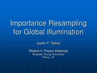 Importance Resampling for Global Illumination