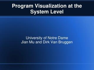 Program Visualization at the System Level