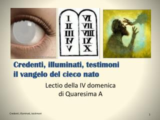 Credenti, illuminati, testimoni il vangelo del cieco nato