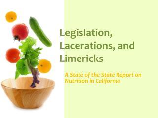 Legislation, Lacerations, and Limericks