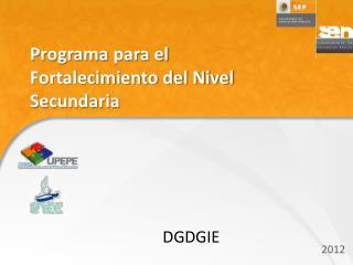 Programa  para el Fortalecimiento del Nivel Secundaria