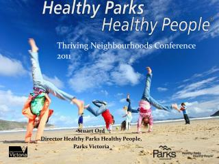 Stuart Ord Director Healthy Parks Healthy People,  Parks Victoria