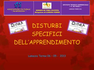 DISTURBI  SPECIFICI  DELL�APPRENDIMENTO Lamezia Terme 06 � 05 -  2013