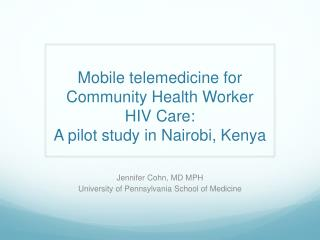 Mobile telemedicine for Community Health Worker HIV Care:  A pilot study in Nairobi, Kenya