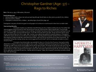 Christopher Gardner (Age: 57) �           Rags  to Riches