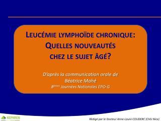 Leucémie lymphoïde chronique: Quelles nouveautés  chez le sujet âgé?