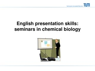 English presentation skills: seminars in chemical biology