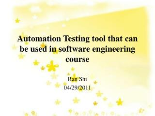 Automation Testing tool that can be used in software engineering course
