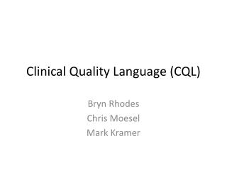 Clinical Quality Language (CQL)
