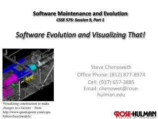 Steve Chenoweth Office Phone: (812) 877-8974 Cell: (937) 657-3885 Email: chenowet@rose-hulman.edu