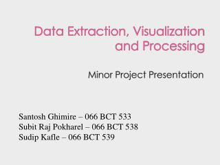 Data Extraction, Visualization and Processing