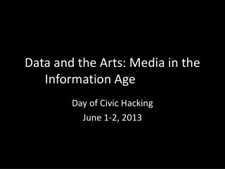 Data and the Arts: Media in the Information Age