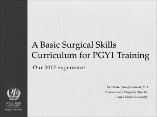 A  Basic  S urgical  S kills  C urriculum  for  PGY1 Training