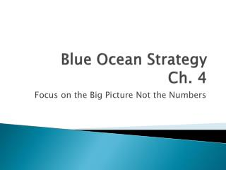Blue Ocean Strategy Ch. 4