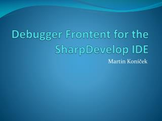 Debugger Frontent for the SharpDevelop IDE
