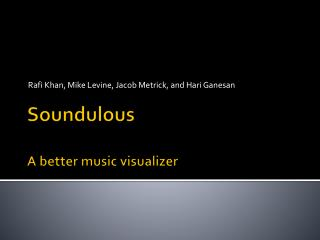 Soundulous A better music visualizer