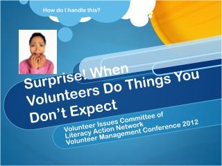 Surprise! When Volunteers Do Things You Don't Expect