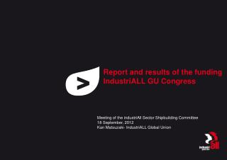 Report and results of the funding IndustriALL GU Congress