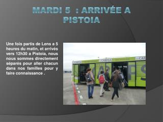mardi 5  : Arrivée a Pistoia