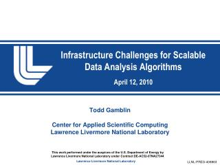 Infrastructure Challenges for Scalable Data Analysis Algorithms April 12, 2010