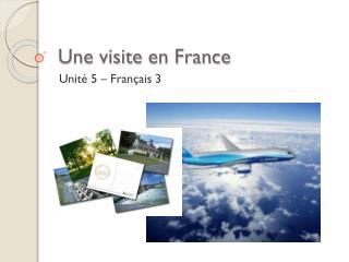 Une visite  en France