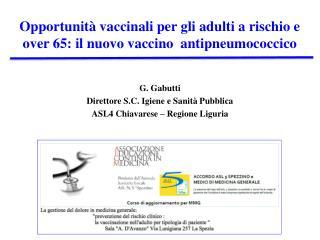 Opportunità  vaccinali per gli adulti a rischio e  over 65:  il nuovo vaccino   antipneumococcico