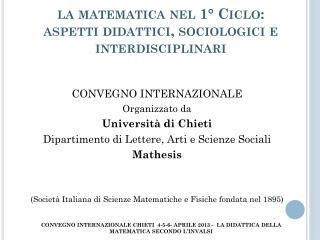 la matematica nel 1° Ciclo:  aspetti didattici, sociologici e interdisciplinari