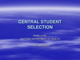 CENTRAL STUDENT SELECTION