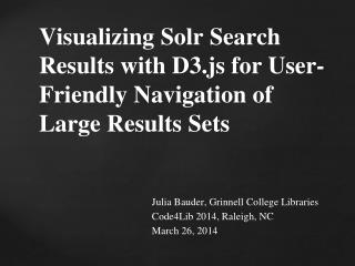 Visualizing Solr Search Results with D3.js for User-Friendly Navigation of Large Results Sets