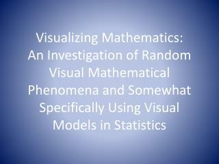 Some Random Visual Mathematical Phenomena