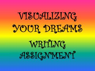 VISUALIZING YOUR DREAMS