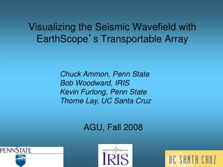 Visualizing the Seismic Wavefield with EarthScope ' s Transportable Array