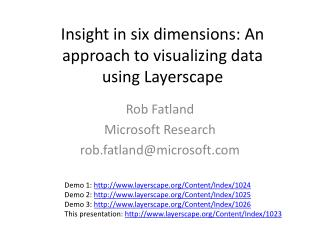 Insight in six dimensions: An approach to visualizing data  using  Layerscape