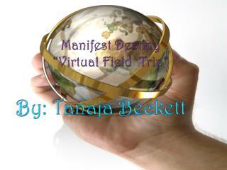 "Manifest Destiny ""Virtual Field  Trip"""