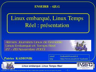 Cela d pend essentiellement de la distribution Linux embarqu  :  Par exemple, MontaVista supporte : Intel x86. PowerPC.