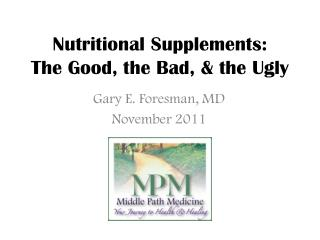Nutritional Supplements: The Good, the Bad, & the Ugly