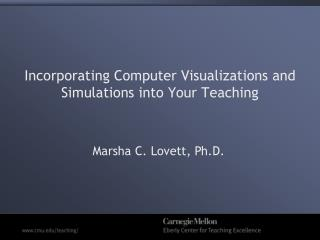 Incorporating Computer Visualizations and Simulations into Your Teaching