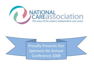 Proudly Presents Our Sponsors for Annual Conference 2008