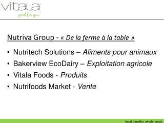 Nutriva Group -  «De la ferme à la table» Nutritech Solutions –  Aliments pour animaux