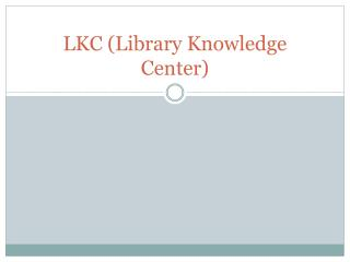 LKC (Library Knowledge Center)