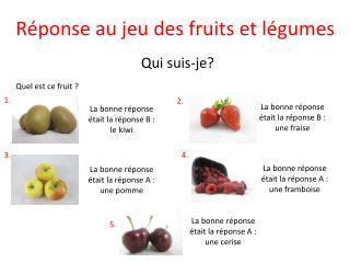 R�ponse au jeu des fruits et l�gumes