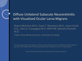 Diffuse Unilateral  Subacute Neuroretinitis  with Visualized Ocular Larva Migrans