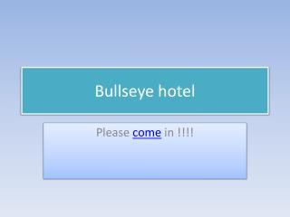 Bullseye hotel