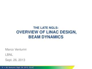 the Late NGLS:  Overview of  LinAC  Design,       Beam dynamics