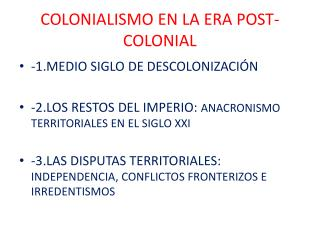 COLONIALISMO EN LA ERA POST-COLONIAL