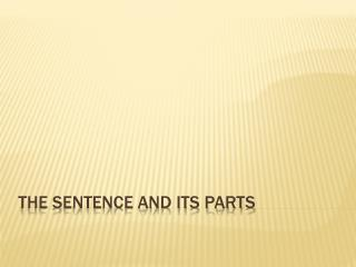 The Sentence and its parts