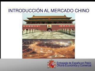 INTRODUCCIÓN AL MERCADO CHINO