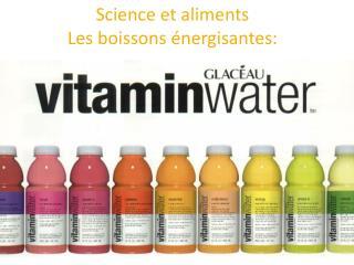 Science et aliments Les boissons �nergisantes:
